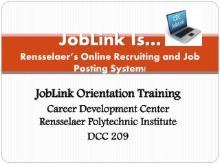 JobLink Is … Rensselaer's Online  Recruiting and Job Posting System!