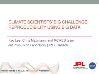 Climate scientists' big challenge: reproducibility using big data