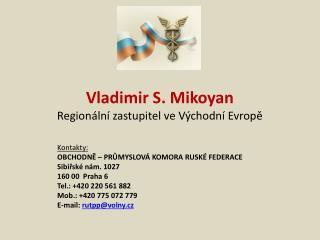 Vladimir S. Mikoyan Regionální zastupitel ve Východní Evropě