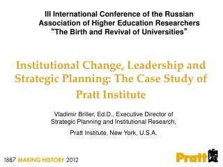 Institutional Change, Leadership and Strategic Planning: The Case Study of Pratt Institute