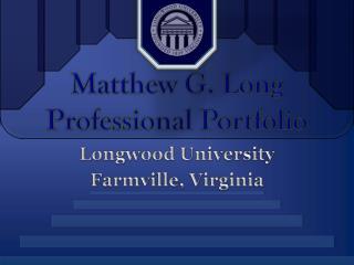 Matthew G. Long Professional Portfolio