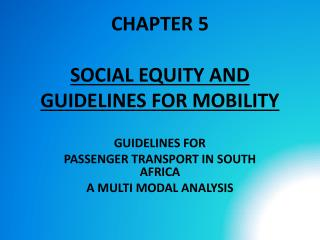 CHAPTER 5 SOCIAL EQUITY AND GUIDELINES FOR MOBILITY
