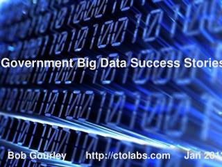 Government Big Data  Success Stories