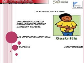 LABORATORIO MULTIDISCIPLINARIO ERIkA GABRIELA AGUILAR BAEZA INGRID  DOMINGUEZ  RODRIGUEZ