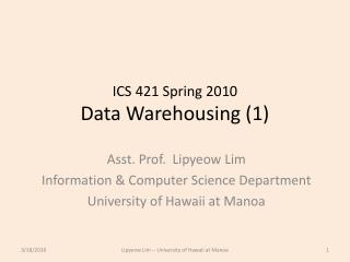ICS 421 Spring 2010 Data Warehousing (1)