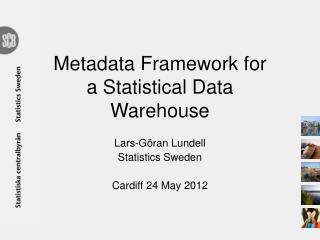 Metadata Framework for a Statistical Data Warehouse