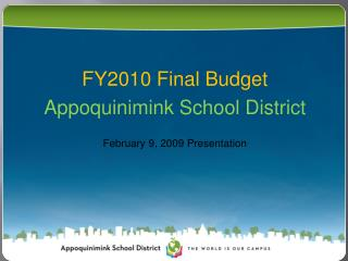 FY2010 Final Budget Appoquinimink School District February 9, 2009 Presentation