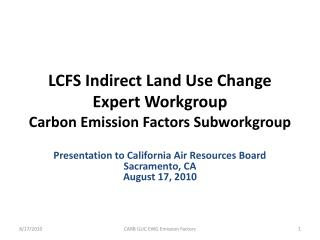 LCFS Indirect Land Use Change Expert Workgroup Carbon Emission Factors Subworkgroup