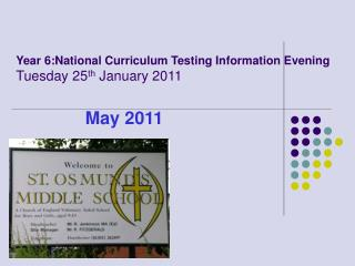 Year 6:National Curriculum Testing Information Evening Tuesday 25th January 2011