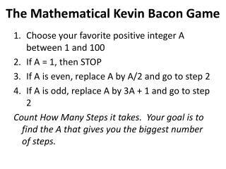 Choose your favorite positive integer A between 1 and 100 If A = 1, then STOP