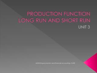 PRODUCTION FUNCTION  LONG RUN AND SHORT RUN