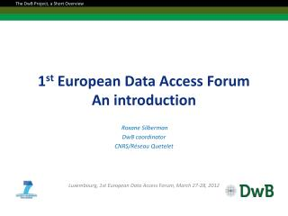 1 st  European Data Access Forum An introduction