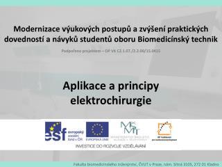 Aplikace a principy elektrochirurgie