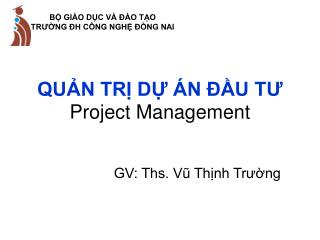 QUẢN TRỊ DỰ ÁN ĐẦU TƯ Project Management