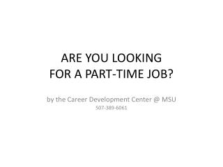 ARE YOU LOOKING  FOR A PART-TIME JOB ?