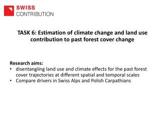 TASK 6: Estimation of climate change and land use contribution to past forest cover change
