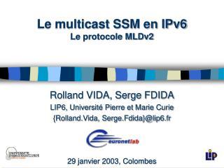 Le multicast SSM en IPv6 Le protocole MLDv2