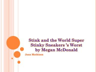 Stink and the World Super Stinky Sneakers 's Worst  by Megan McDonald