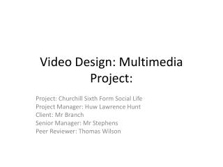 Video Design: Multimedia Project: