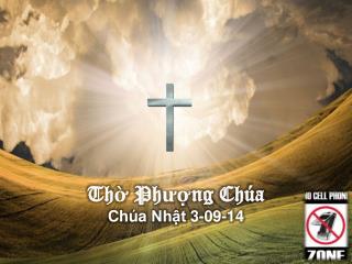 Thờ Phượng Chúa Chúa Nhật 3-09 - 14