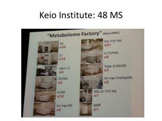 Keio Institute: 48 MS