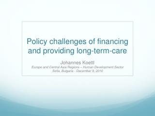 Policy challenges  of financing and  providing  long-term- care