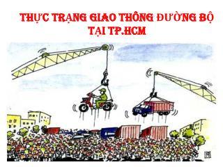 TH?C TR?NG GIAO TH�NG ???NG B? T?I TP.HCM