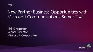 New Partner Business Opportunities with Microsoft Communications Server  14