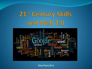 21 st  Century Skills  and Web 2.0