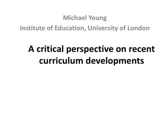 A critical perspective on recent curriculum developments