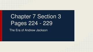 Chapter 7 Section 3 Pages 224 - 229