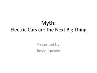 Myth: Electric Cars are the Next Big Thing