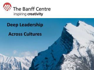Deep Leadership Across Cultures