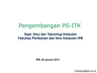 Dept.  Ilmu dan Teknologi Kelautan Fakultas Perikanan dan Ilmu Kelautan  IPB