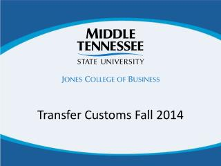 Transfer Customs Fall 2014