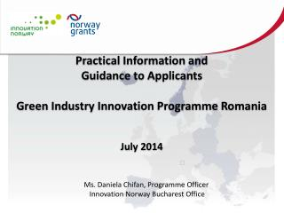 Practical Information and  Guidance to Applicants Green Industry Innovation Programme  Romania