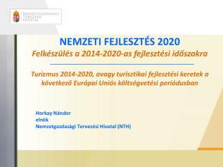 Horkay Nándor elnök Nemzetgazdasági  Tervezési Hivatal (NTH )
