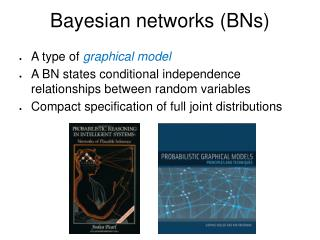 Bayesian networks (BNs)