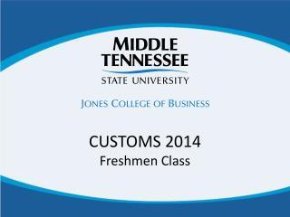 CUSTOMS 2014 Freshmen Class