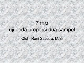 Z test  uji beda proporsi dua sampel