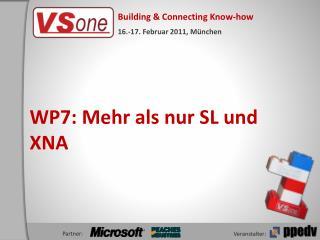 WP7: Mehr als nur SL und XNA