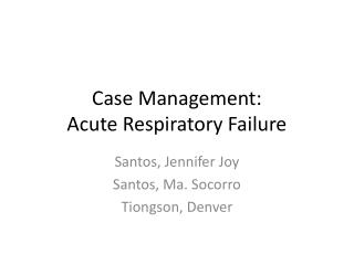 Case Management: Acute Respiratory Failure