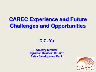 CAREC Experience and Future Challenges and Opportunities