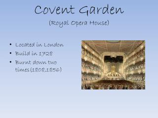 Covent Garden  (Royal Opera House)