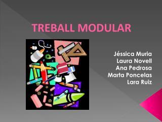 TREBALL MODULAR