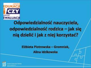 El?bieta Piotrowska � Gromniak,  Alina Idzikowska