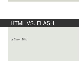 HTML VS. FLASH