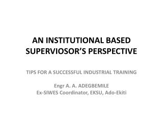 AN INSTITUTIONAL BASED  SUPERVIOSOR'S  PERSPECTIVE