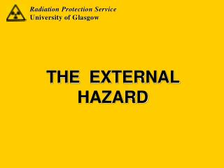 THE  EXTERNAL  HAZARD