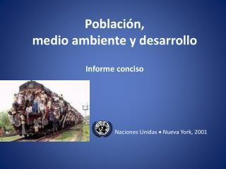 Población , medio  ambiente  y desarrollo Informe  conciso